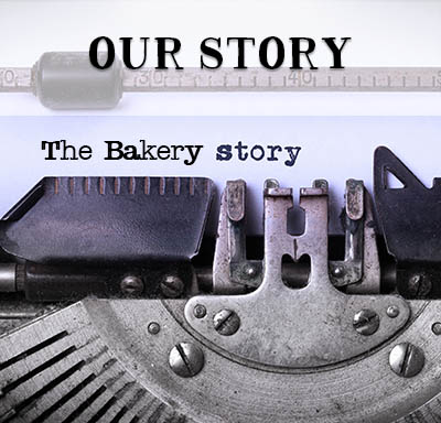 Our Bakery Story
