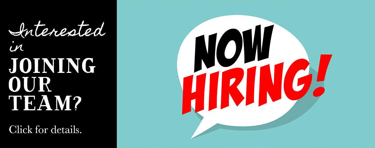 Now Hiring - Career Opportunities